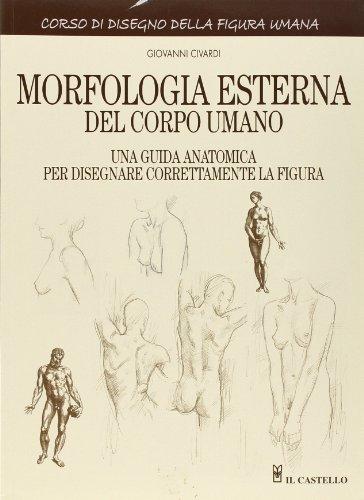 Morfologia esterna del corpo umano. Ediz. illustrata