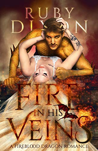 Fire in His Veins: A Post-Apocalyptic Dragon Romance (Fireblood Dragons Book 6)