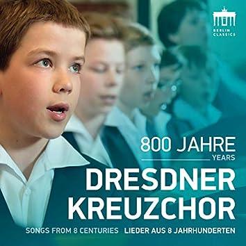 800 Jahre Dresdner Kreuzchor (Lieder aus 8 Jahrhunderten)