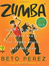 Zumba: Ditch the Workout, Join the Party! The Zumba Weight Loss Program