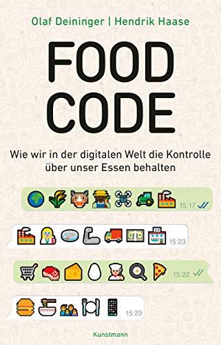 Food Code: Wie wir in der digitalen Welt die Kontrolle über unser Essen behalten (German Edition)