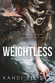Weightless: A Small Town Romance by [Kandi Steiner]