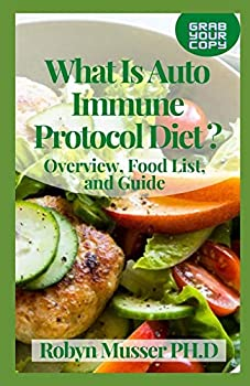 What Is Auto Immune Protocol Diet ?  Overview Food List and Guide
