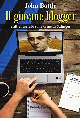 Il giovane blogger e altre storielle sulle orme di Salinger