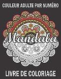 Couleur Adulte Par Numéro Mandala Livre De Coloriage: Un livre de coloriage adulte couleur par numéro avec des pages à colorier amusantes, faciles et relaxantes