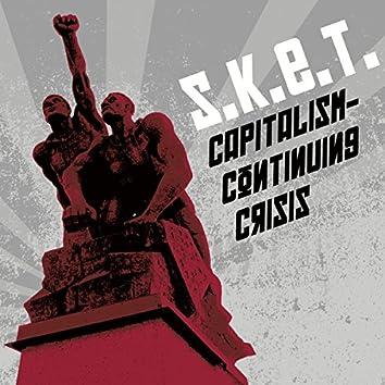 Capitalism - Continuing Crisis