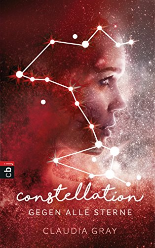 Constellation - Gegen alle Sterne (Die Constellation-Reihe 1)