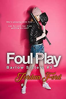 Foul Play (Barlow Sisters Book 3) by [Jordan Ford]