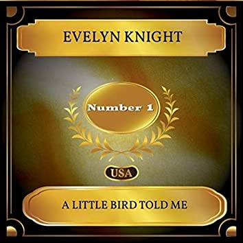A Little Bird Told Me (Billboard Hot 100 - No. 01)
