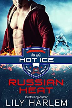 Russian Heat: Hockey Sports Sexy Romance (Standalone Read) (Hot Ice Book 7) by [Lily Harlem]