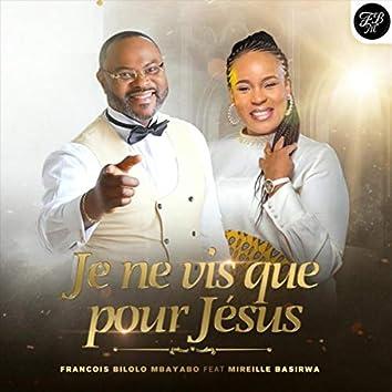 Je ne vis que pour Jesus (feat. Mireille Basirwa)