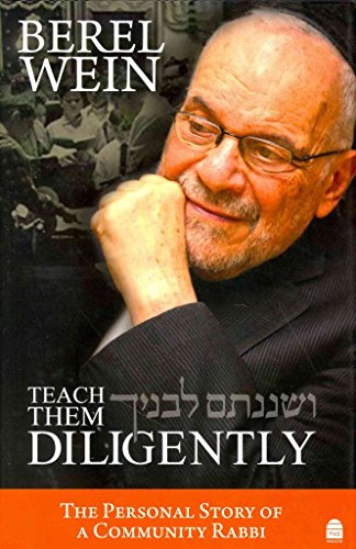 [Teach Them Diligently] (By: Berel Wein) [published: May, 2014]