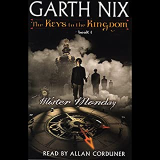 Mister Monday     The Keys to the Kingdom, Book 1              By:                                                                                                                                 Garth Nix                               Narrated by:                                                                                                                                 Allan Corduner                      Length: 8 hrs and 4 mins     726 ratings     Overall 4.3
