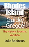 Rhodes Island Guide, Greece: The History, Tourism, Vacation