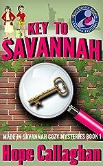 Key to Savannah: A Made in Savannah Cozy Mystery (Made in Savannah Cozy Mysteries Series Book 1)