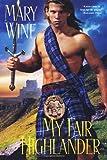 My Fair Highlander by Mary Wine (2011-08-01)