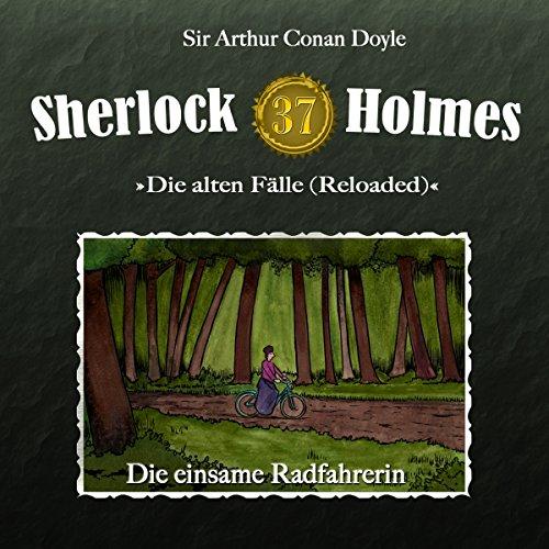 Die einsame Radfahrerin (Sherlock Holmes - Die alten Fälle 37 [Reloaded]) Titelbild