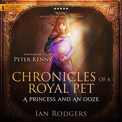 Chronicles of a Royal Pet: A Princess and an Ooze audiobook cover art