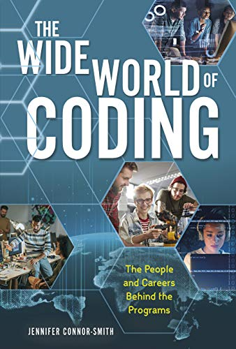 The Wide World of Coding: The People and Careers behind the Programs (English Edition)