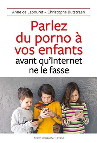 Parlez du porno à vos enfants avant qu'Internet ne le fasse