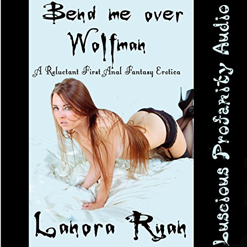 Bend Me Over Wolfman audiobook cover art