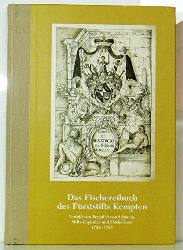 Das Fischereibuch des Fürststifts Kempten. Verfaßt von Benedict von Schönau, Stifts-Capitular und Fischerherr 1755 - 1785. Übertragen und kommentiert von Cornelia Oelwein. Herausgegeben vom Fischereiverband Schwaben e.V. in Verbindung mit dem Staatsarchiv Augsburg.