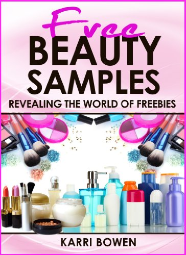 Free Beauty Samples - Revealing The World Of Freebies (English Edition)