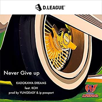 Never Give up feat.KOH (prod by YUNGEASY & ip passport)