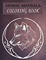 ANIMAL MANDALA Coloring Book: Beautiful Mandalas for Stress Relief and Relaxation
