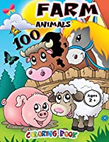 Farm Animals 100 Coloring Book: The countryside, its animals and its stories. Draw animate a real farm to discover the wonders of nature. Children will be happy.
