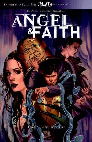 Buffy: Angel et Faith T02 : La figure du père