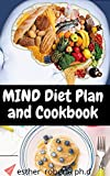 MIND Diet Plan and Cookbook: Healthy Recipes and Meal Plan To Kickstart Plan to Boost Your Brain Health (English Edition)