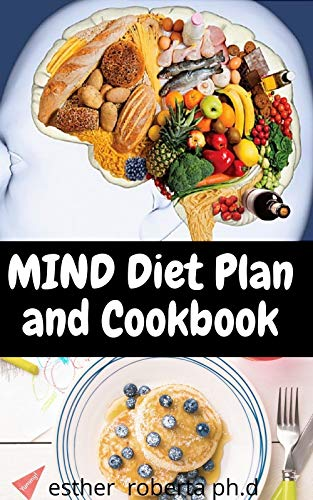 MIND Diet Plan and Cookbook: Healthy Recipes and Meal Plan To Kickstart Plan to Boost Your Brain Health (English Edition) ⭐