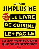 Simplissime 2: Les 200 nouvelles recettes que vous attendiez 100%...