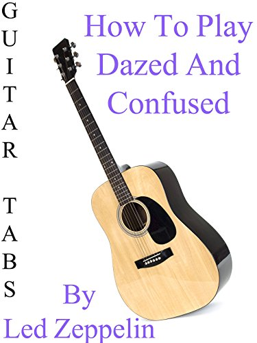 """How To Play """"Dazed And Confused"""" By Led Zeppelin - Guitar Tabs [OV]"""