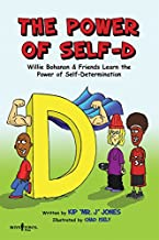 The Power of Self-D: Willie Bohanon & Friends Learn the Power of Self-Determination (Urban Character Education)
