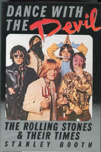 Dance With the Devil: The Rolling Stones and Their Times by Stanley Booth (1984-08-01)