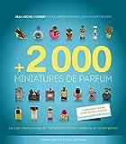 +2 000 miniatures de parfum: La cote internationale de l'échantillon ancien, moderne et contemporain