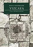 BREVE HISTORIA DE VIZCAYA Y SUS INSTITUCIONES