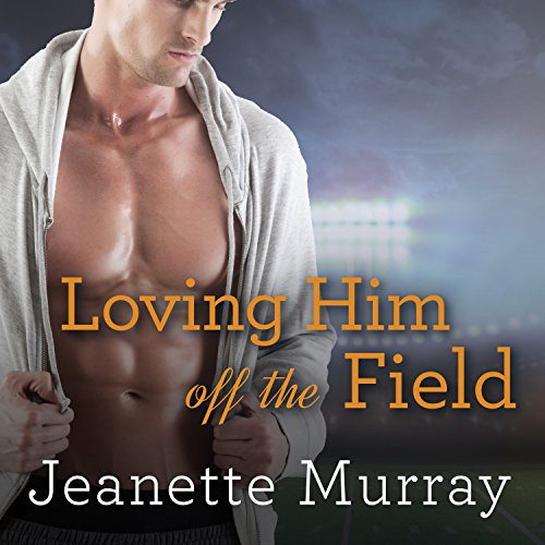 Loving Him off the Field audiobook cover art