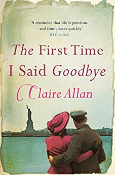 The First Time I Said Goodbye by [Claire Allan]