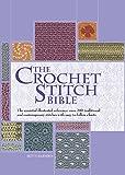The Crochet Stitch Bible (Artist/Craft Bible)