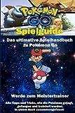 Pokemon Go Spielguide: Das ultimative Spielhandbuch für Pokemon Go: Volume 1