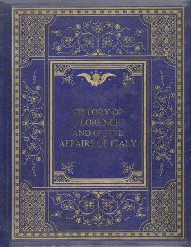 Download History of Florence and of the Affairs of Italy 1981581030