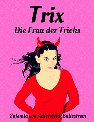 Trix: Die Frau der Tricks (German Edition)