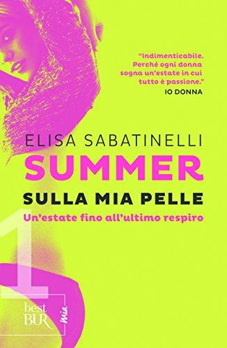 Sulla mia pelle. Summer (Vol. 1)