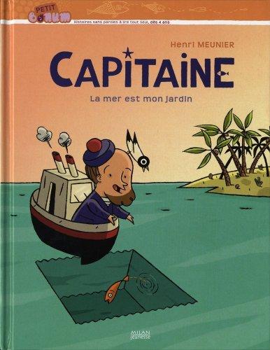 Capitaine !: T.1 - La mer est mon jardin