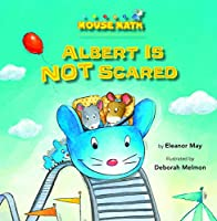 Albert Is Not Scared (Mouse Math)