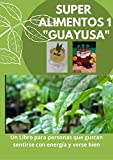 SUPERALIMENTO GUAYUSA (SERIE UNO)