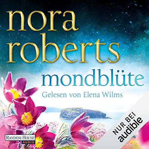 Mondblüte Audiobook By Nora Roberts cover art